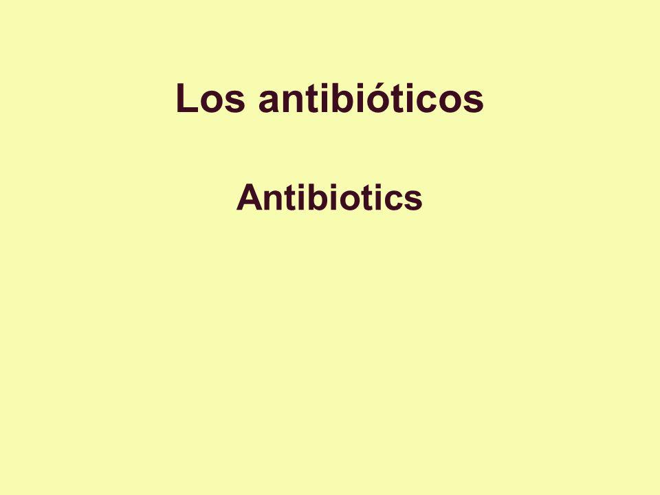 Los antibióticos Antibiotics
