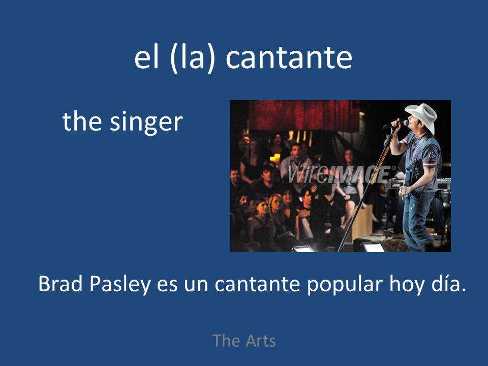 el (la) cantante The Arts the singer Brad Pasley es un cantante popular hoy día.