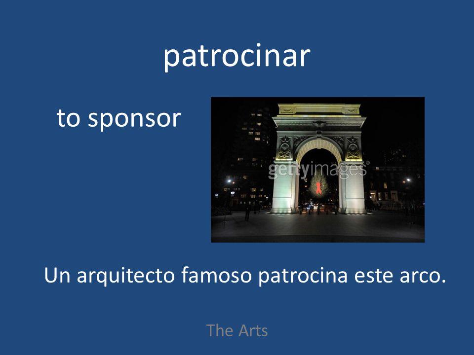 patrocinar The Arts to sponsor Un arquitecto famoso patrocina este arco.