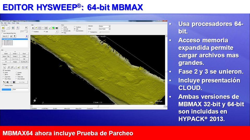 EDITOR HYSWEEP ® : 64-bit MBMAX Usa procesadores 64- bit.Usa procesadores 64- bit. Acceso memoria expandida permite cargar archivos mas grandes.Acceso