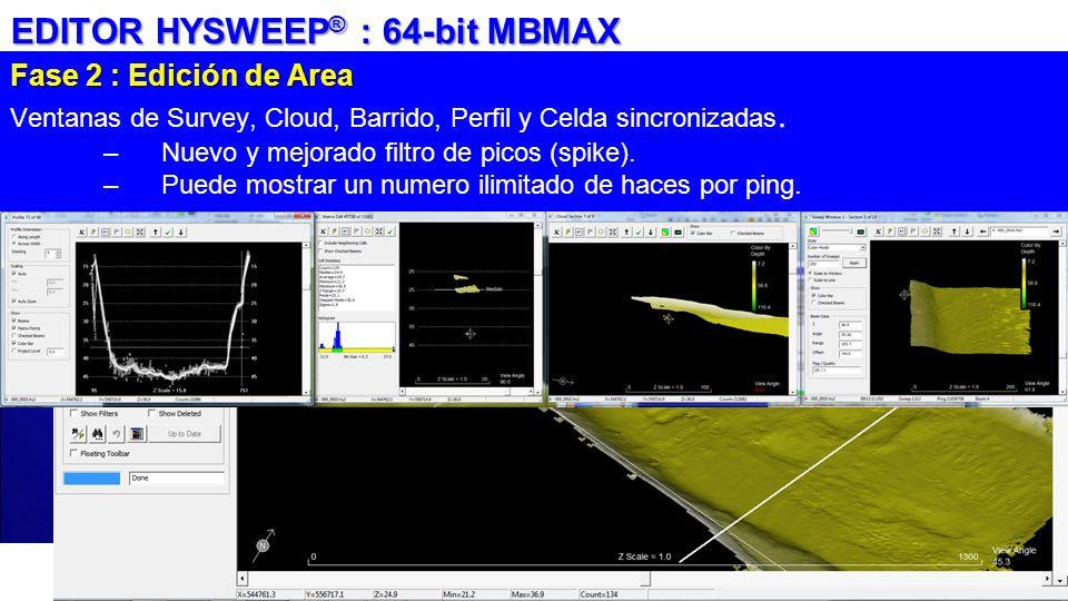 Fase 2 : Edición de Area Ventanas de Survey, Cloud, Barrido, Perfil y Celda sincronizadas. –Nuevo y mejorado filtro de picos (spike). –Puede mostrar u