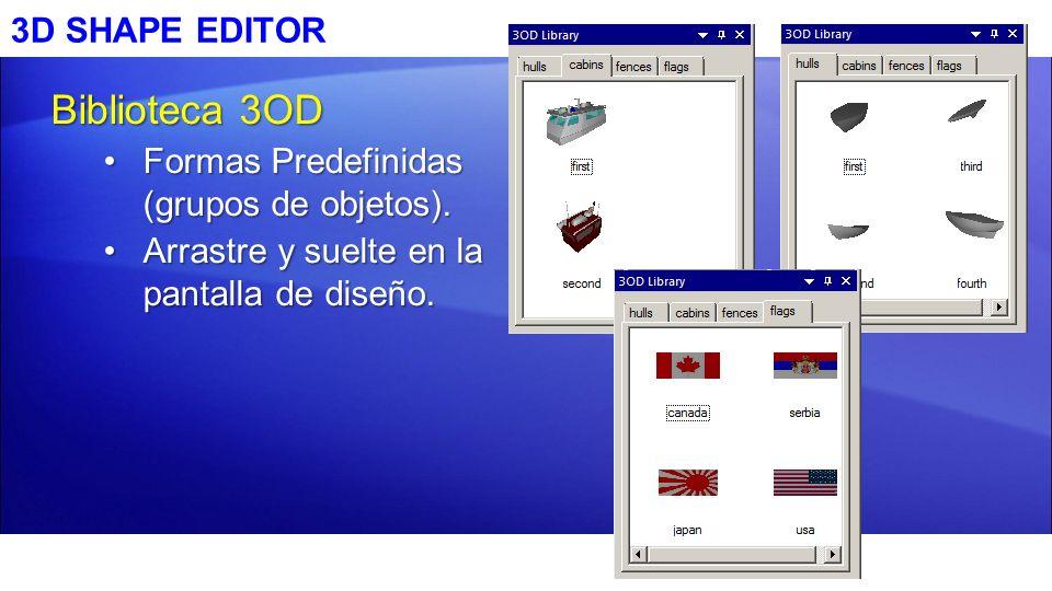 3D SHAPE EDITOR Biblioteca 3OD Formas Predefinidas (grupos de objetos).Formas Predefinidas (grupos de objetos). Arrastre y suelte en la pantalla de di