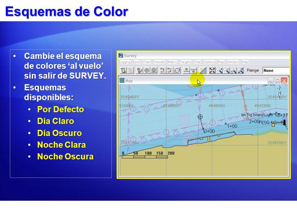 Esquemas de Color Cambie el esquema de colores al vuelo sin salir de SURVEY.Cambie el esquema de colores al vuelo sin salir de SURVEY. Esquemas dispon