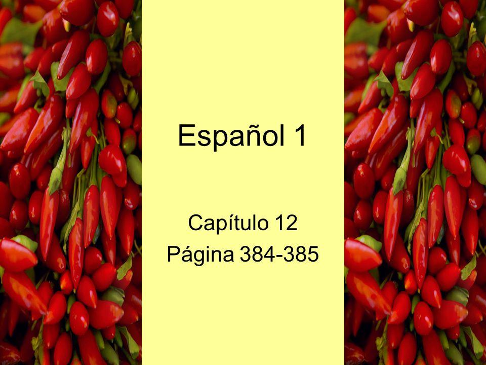 Español 1 Capítulo 12 Página 384-385