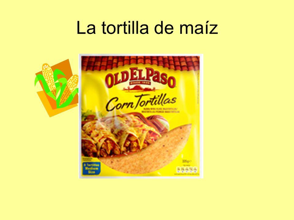 La tortilla de maíz