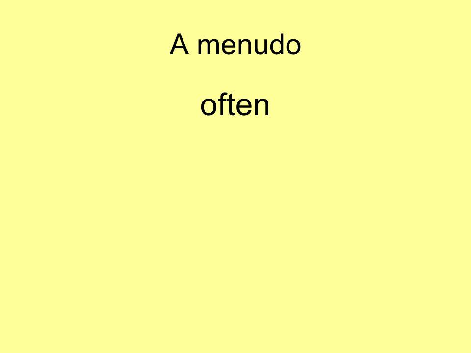 A menudo often