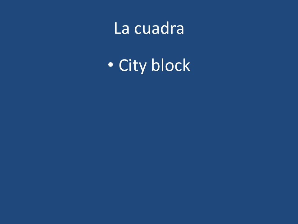 La cuadra City block