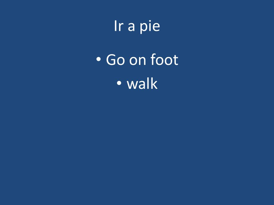 Ir a pie Go on foot walk