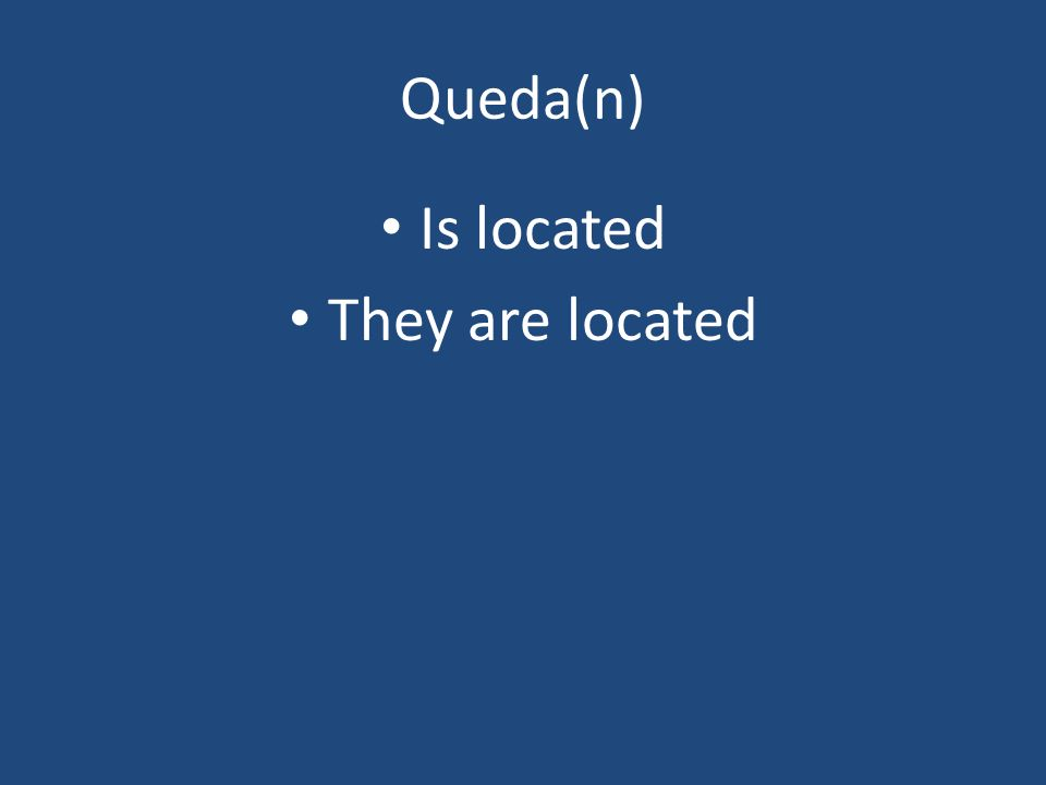 Queda(n) Is located They are located