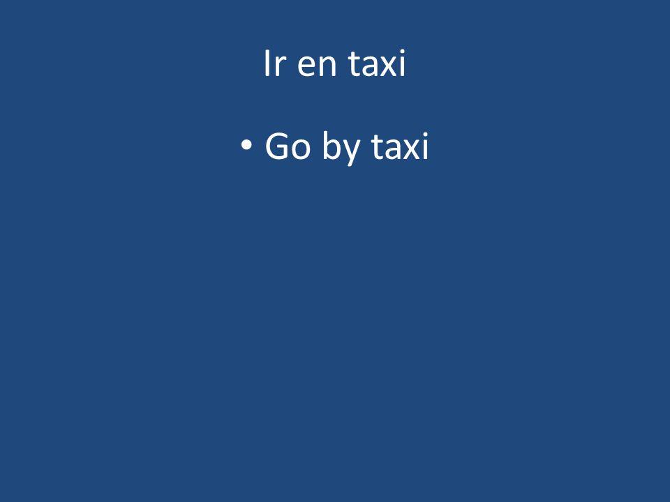 Ir en taxi Go by taxi