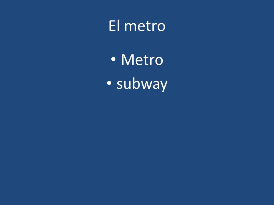 El metro Metro subway