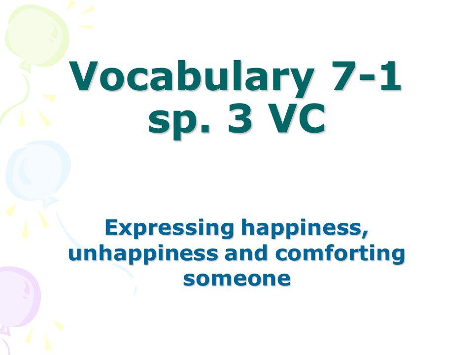 estoy contento Expressing Happiness Im happy Estoy contento que podamos trabajar juntos.