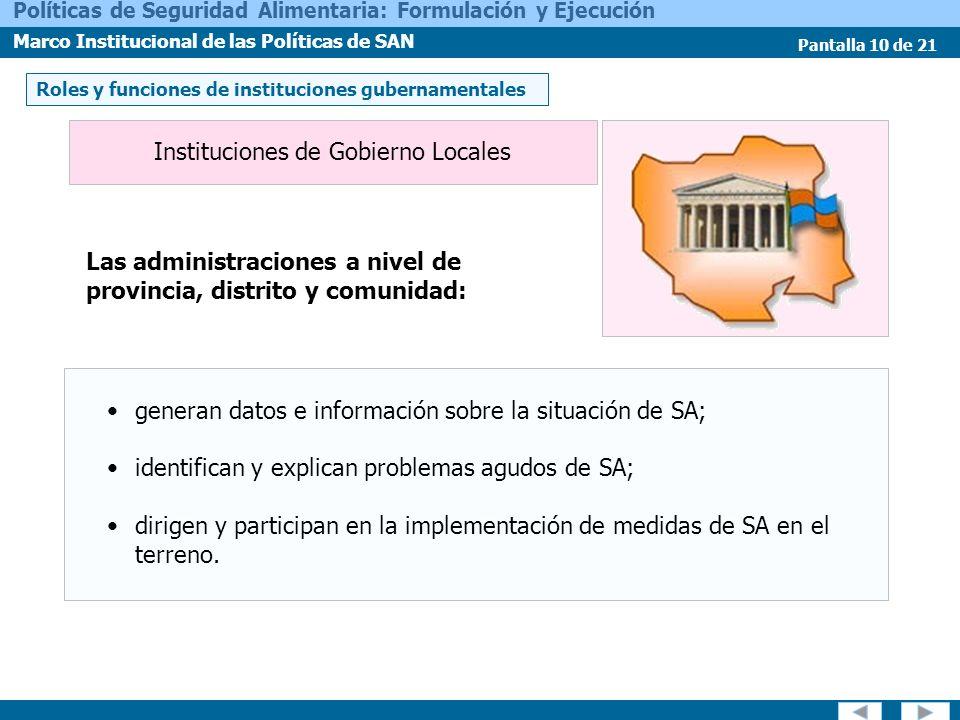 Pantalla 10 de 21 Políticas de Seguridad Alimentaria: Formulación y Ejecución Marco Institucional de las Políticas de SAN Las administraciones a nivel