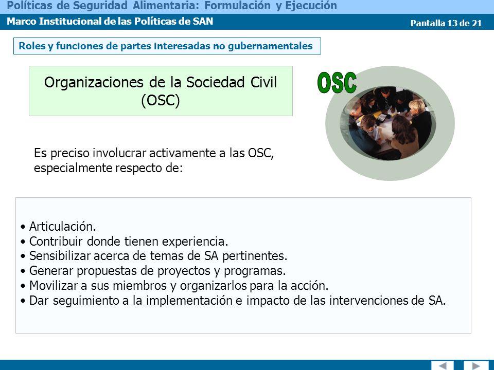Pantalla 13 de 21 Políticas de Seguridad Alimentaria: Formulación y Ejecución Marco Institucional de las Políticas de SAN Articulación. Contribuir don