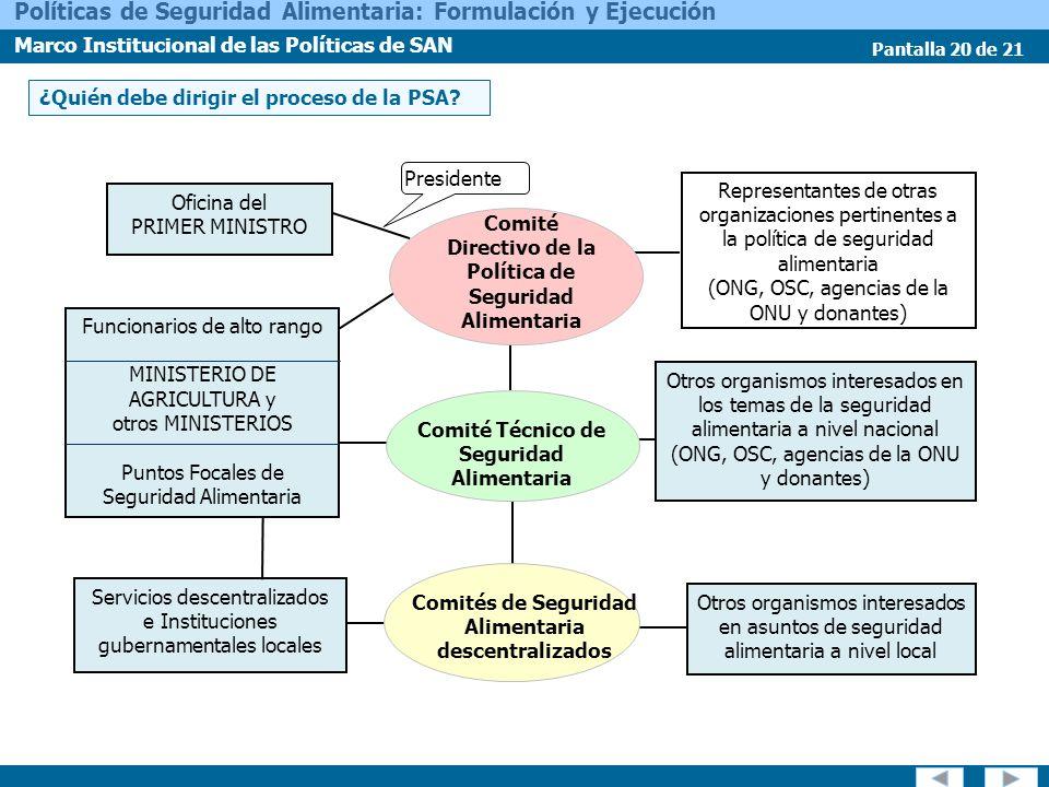 Pantalla 20 de 21 Políticas de Seguridad Alimentaria: Formulación y Ejecución Marco Institucional de las Políticas de SAN Servicios descentralizados e