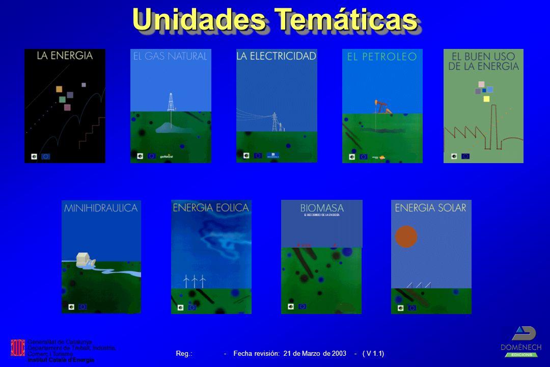 Reg.: - Fecha revisión: 21 de Marzo de 2003 - ( V 1.1) Unidades Temáticas