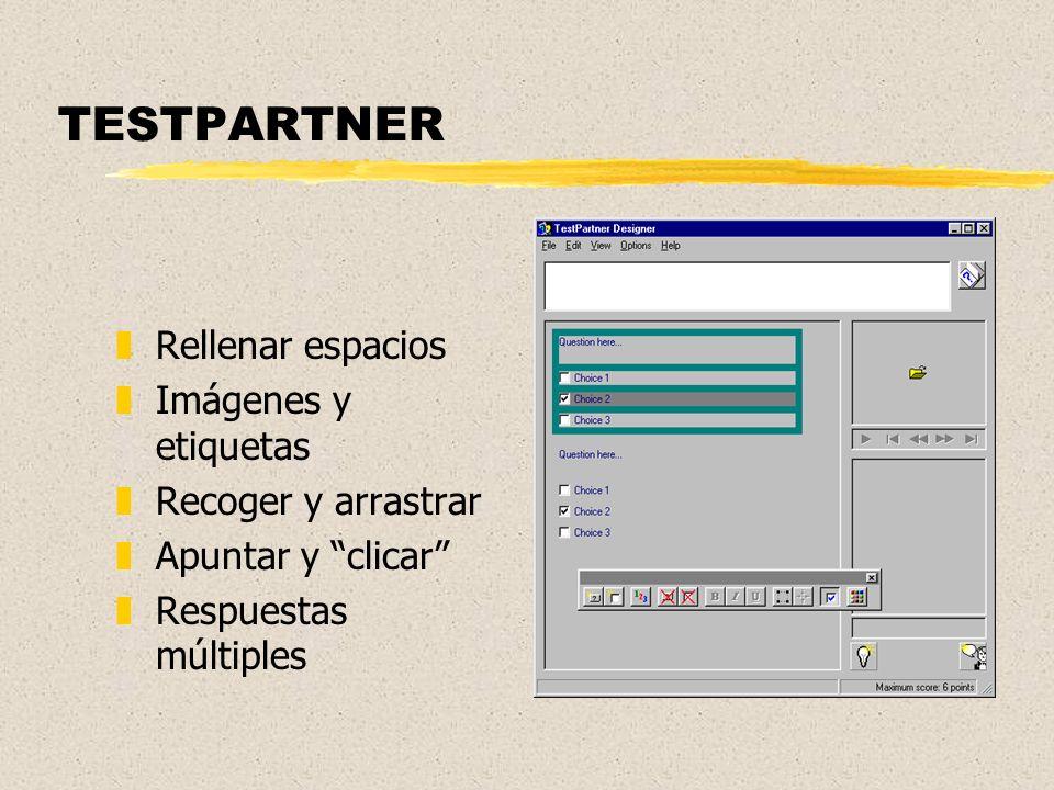 TESTPARTNER zRellenar espacios zImágenes y etiquetas zRecoger y arrastrar zApuntar y clicar zRespuestas múltiples