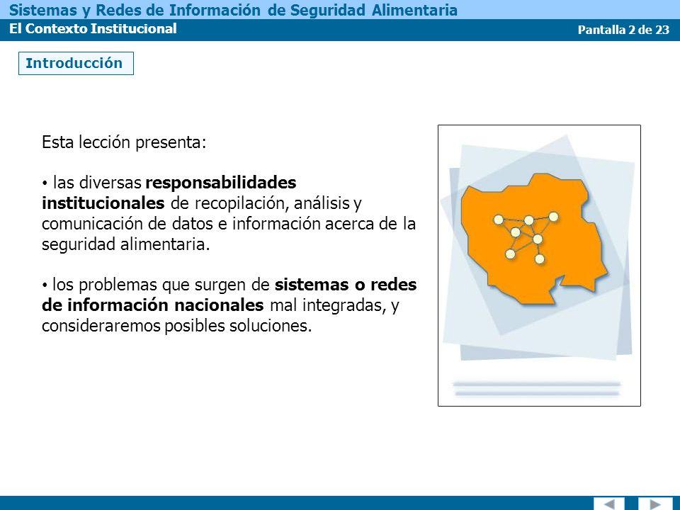 Pantalla 3 de 23 Sistemas y Redes de Información de Seguridad Alimentaria El Contexto Institucional Ministerios sectoriales de agricultura, salud, comercio, trabajo, industria, ambiente, etc.