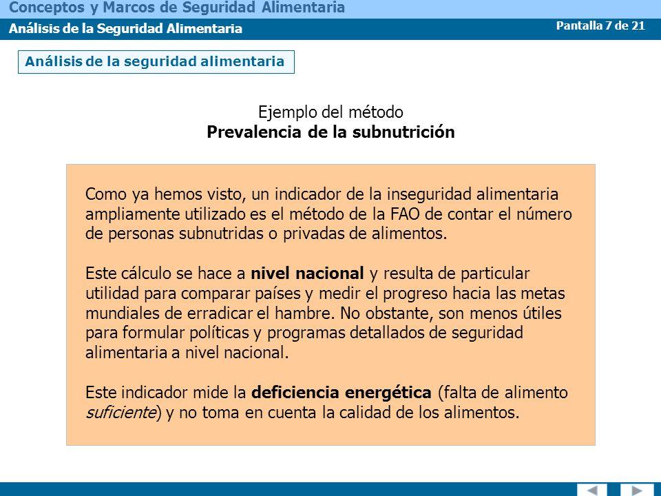 Pantalla 7 de 21 Conceptos y Marcos de Seguridad Alimentaria Análisis de la Seguridad Alimentaria Análisis de la seguridad alimentaria Ejemplo del mét