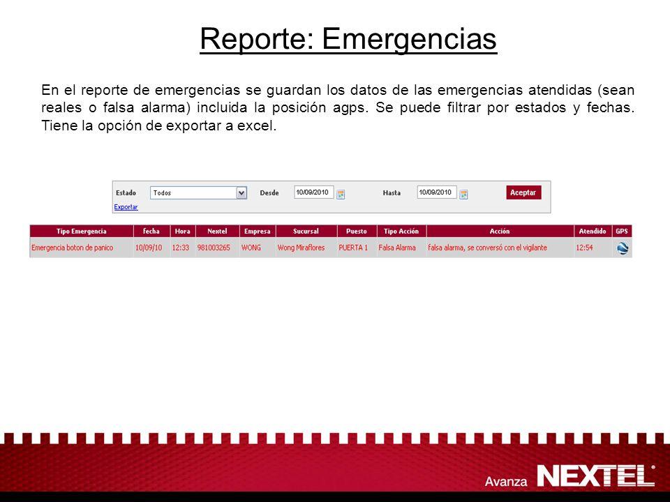 Reporte: Emergencias En el reporte de emergencias se guardan los datos de las emergencias atendidas (sean reales o falsa alarma) incluida la posición