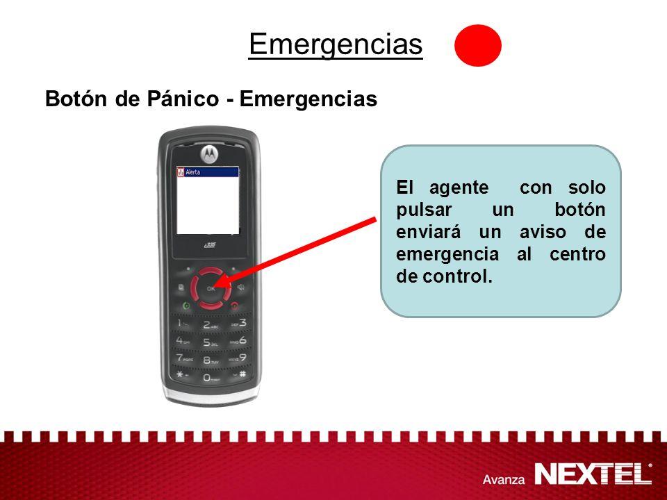 Emergencias Botón de Pánico - Emergencias El agente con solo pulsar un botón enviará un aviso de emergencia al centro de control.