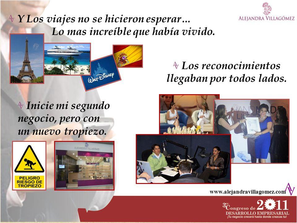 www.alejandravillagomez.com Y Los viajes no se hicieron esperar… Lo mas increíble que había vivido. Inicie mi segundo negocio, pero con un nuevo tropi