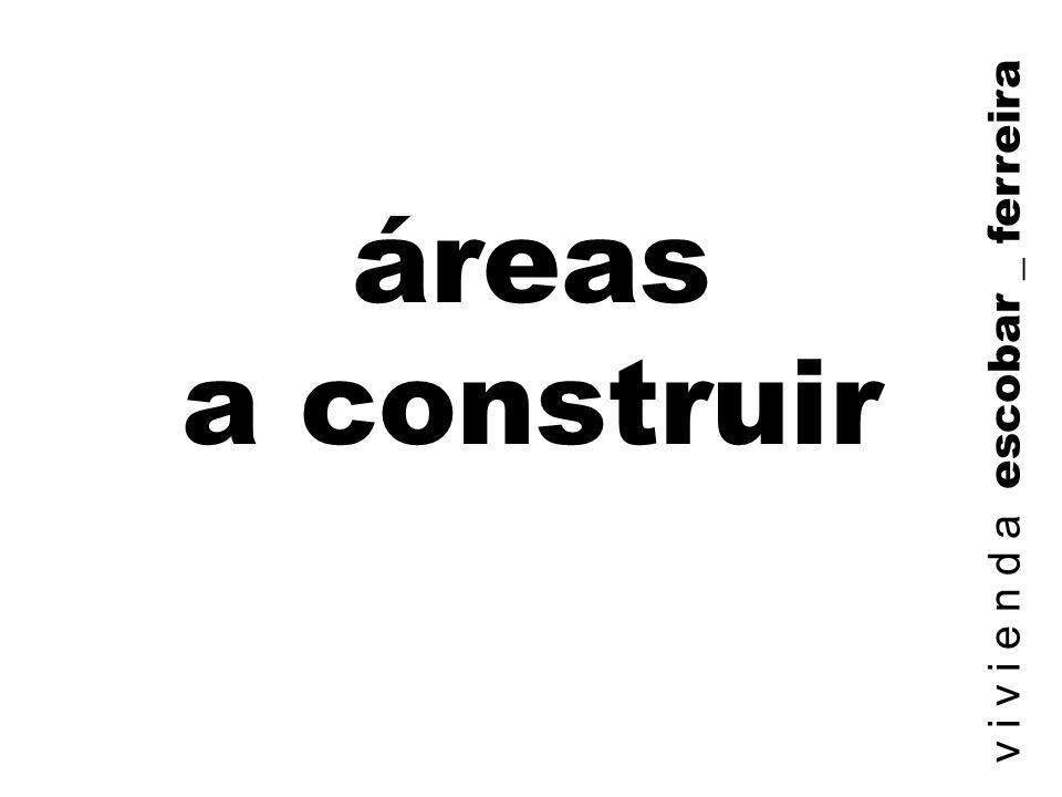 áreas a construir v i v i e n d a escobar _ ferreira