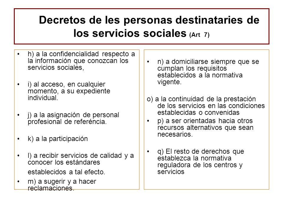 Decretos de les personas destinataries de los servicios sociales (Art 7) h) a la confidencialidad respecto a la información que conozcan los servicios