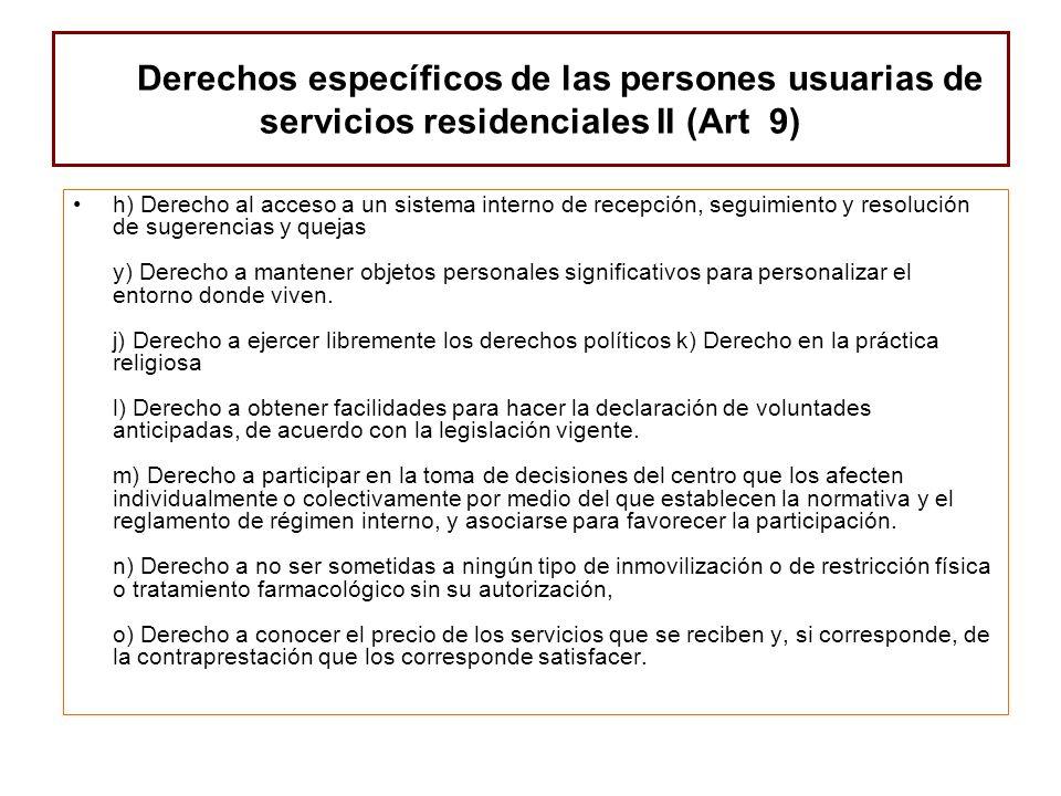 Derechos específicos de las persones usuarias de servicios residenciales II (Art 9) h) Derecho al acceso a un sistema interno de recepción, seguimient