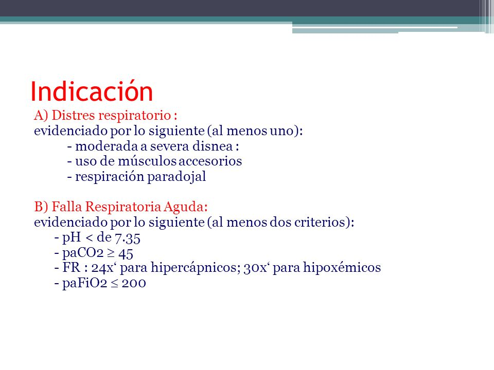 Falla Respiratoria Hipoxémica Edema Pulmonar CardiogénicoA Recomendado NeumoníaC Opción ALI/ARDSC Opción InmunocomprometidosA Recomendado *A, multiple randomized controlled trials and meta-analyses; B, more than one randomized, controlled trial, case control series, or cohort studies; C, case series or conflicting data; ** recommended, first choice for ventilatory support in selected patients; Guideline, can be used in appropriate patients but careful monitoring advised; Option, suitable for a very carefully selected and monitored minority of patients.
