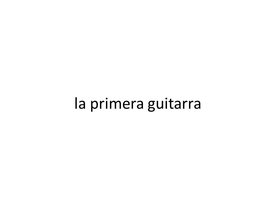 la primera guitarra