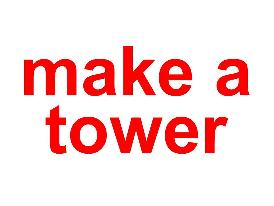 make a tower