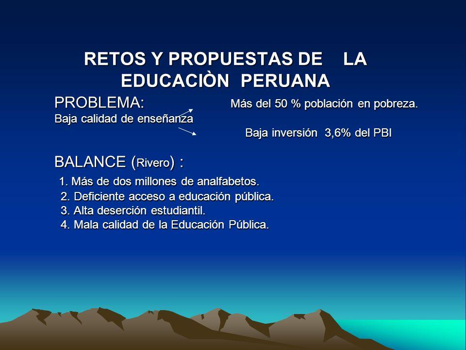 DIAGNOSTICO GENERAL DE LA EDUCACIÒN PERUANA Ausencia de un Programa Nacional de Educación.