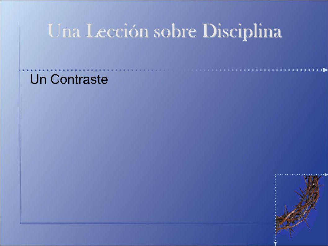 Un Contraste Una Lección sobre Disciplina