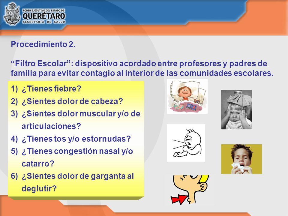 Procedimiento 2. Filtro Escolar: dispositivo acordado entre profesores y padres de familia para evitar contagio al interior de las comunidades escolar