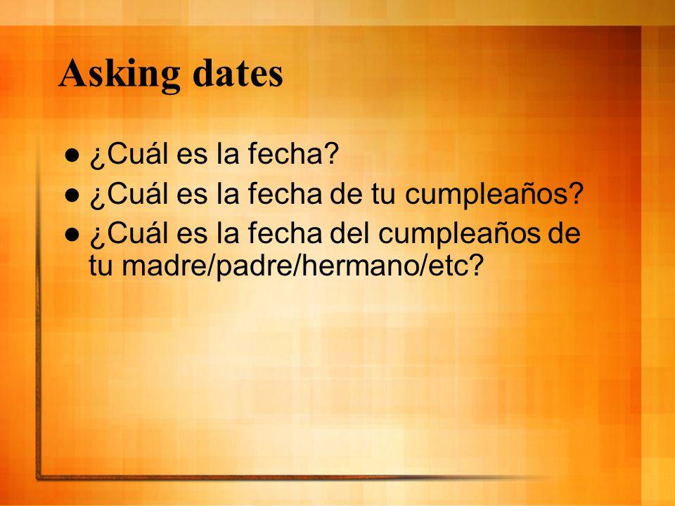 Writing dates Format: – Day/month/year – 6/9/2008- el seis de septiembre – 1/3/2008- el primero de marzo