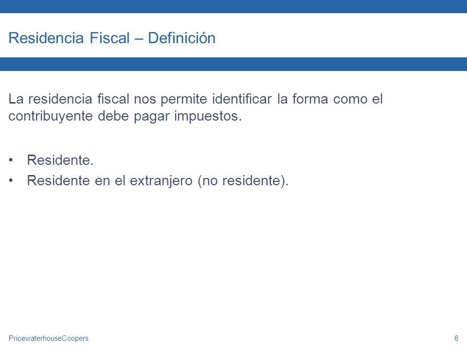 PricewaterhouseCoopers7 Residente fiscal Establece casa-habitación en México.