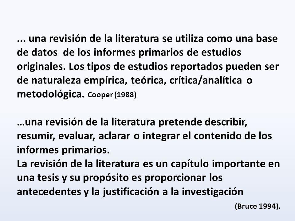 ... una revisión de la literatura se utiliza como una base de datos de los informes primarios de estudios originales. Los tipos de estudios reportados