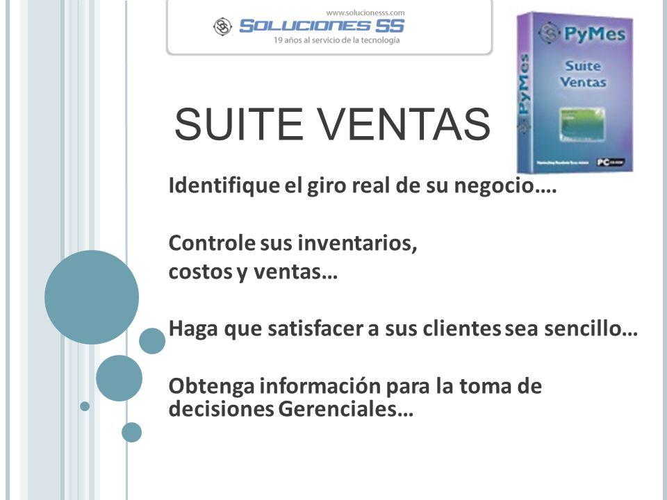 SUITE VENTAS Identifique el giro real de su negocio….