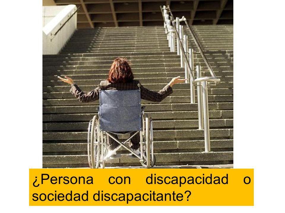 ¿Persona con discapacidad o sociedad discapacitante?