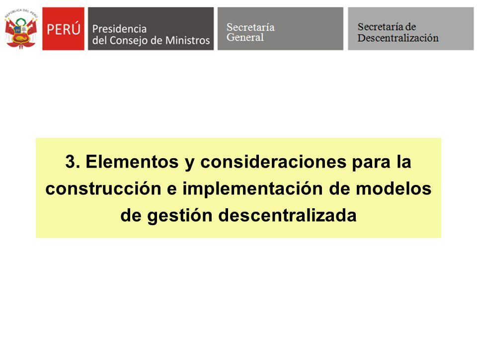 3. Elementos y consideraciones para la construcción e implementación de modelos de gestión descentralizada