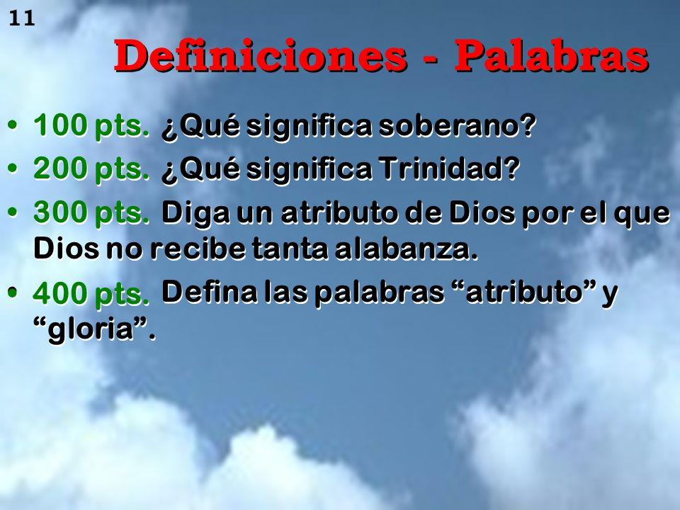 Definiciones – Palabras - 12 Aplicación - Uso - 13 Relatos - Historia - 14 Señas – Acción - 15 Definiciones – Palabras - 12 Aplicación - Uso - 13 Rela