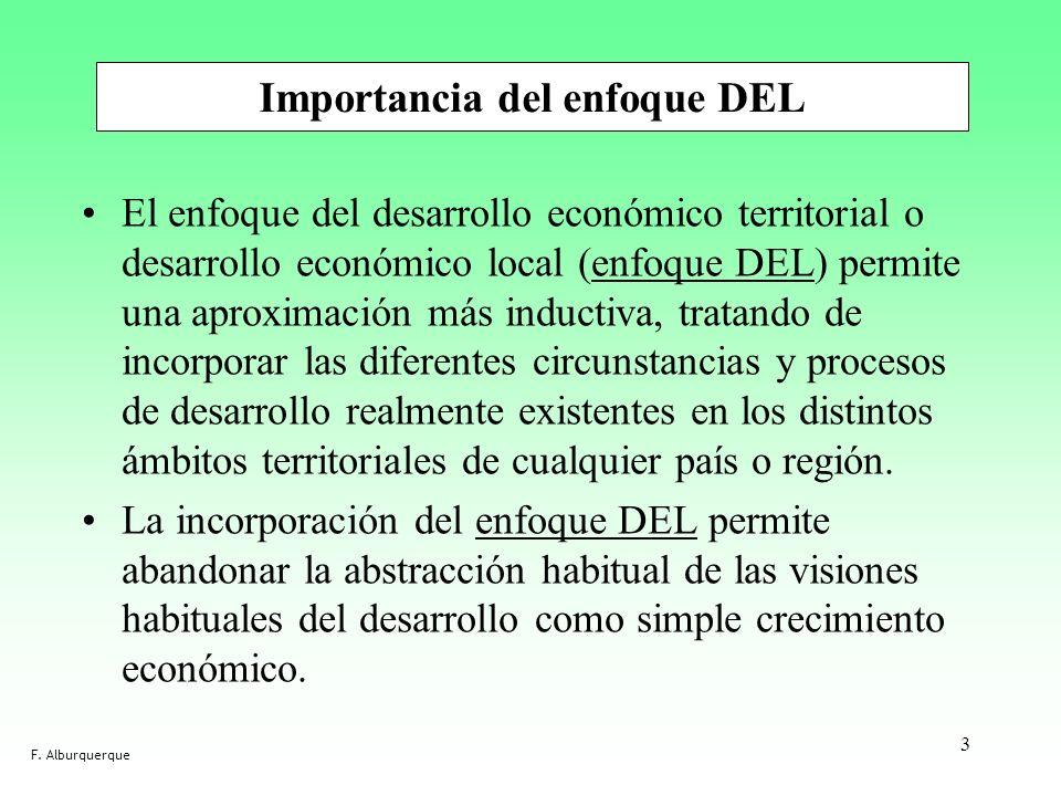 El enfoque del desarrollo económico territorial o desarrollo económico local (enfoque DEL) permite una aproximación más inductiva, tratando de incorpo