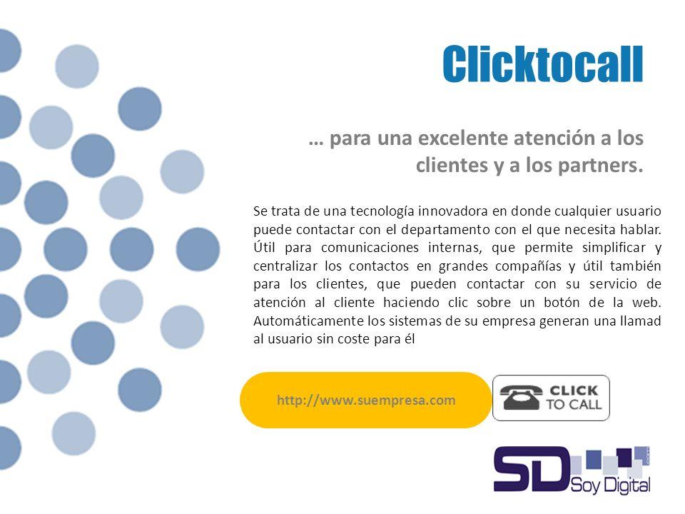 Clicktocall … para una excelente atención a los clientes y a los partners.