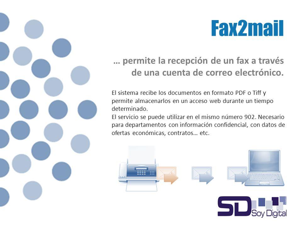 Fax2mail … permite la recepción de un fax a través de una cuenta de correo electrónico.