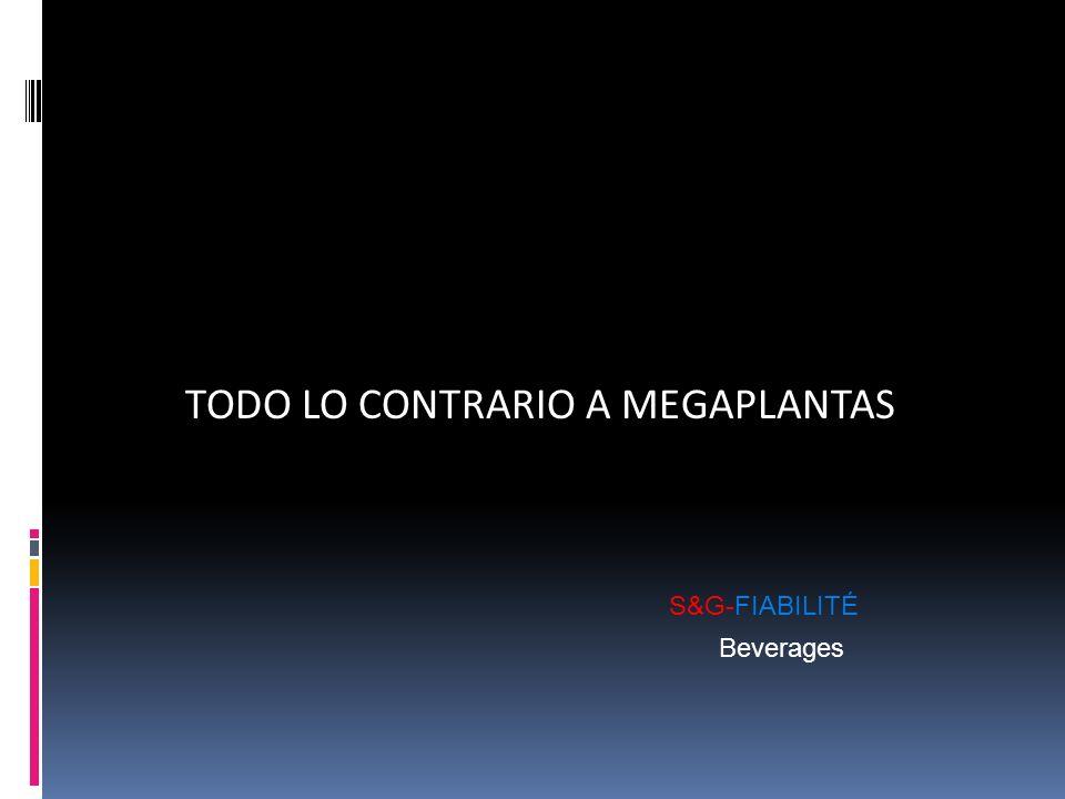 TODO LO CONTRARIO A MEGAPLANTAS S&G-FIABILITÉ Beverages