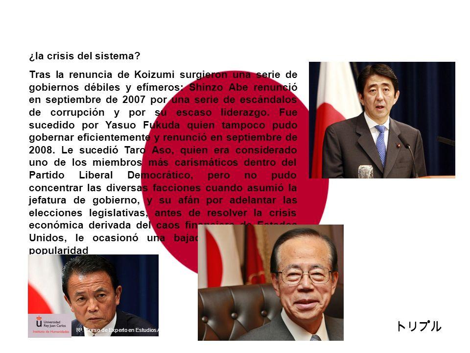 ¿la crisis del sistema? Tras la renuncia de Koizumi surgieron una serie de gobiernos débiles y efímeros: Shinzo Abe renunció en septiembre de 2007 por