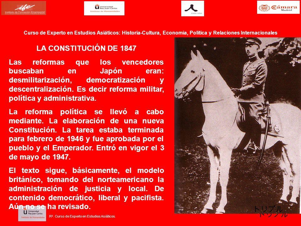 R 3. Curso de Experto en Estudios Asiáticos. LA CONSTITUCIÓN DE 1847 Las reformas que los vencedores buscaban en Japón eran: desmilitarización, democr