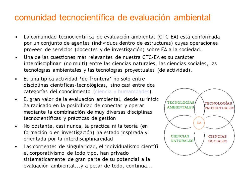comunidad tecnocientífica de evaluación ambiental La comunidad tecnocientífica de evaluación ambiental (CTC-EA) está conformada por un conjunto de age