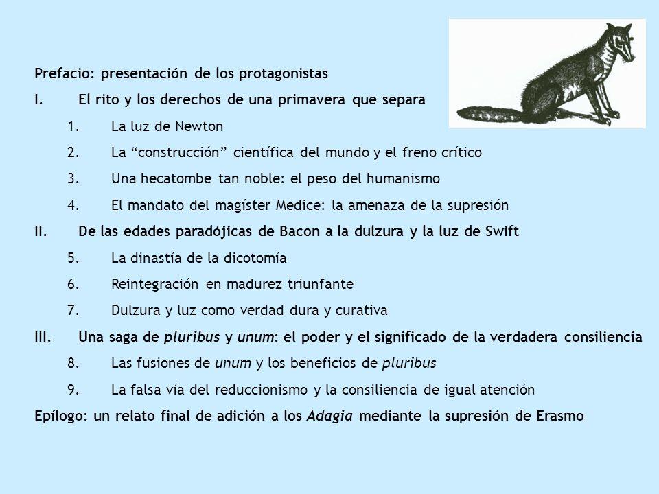 Prefacio: presentación de los protagonistas I.El rito y los derechos de una primavera que separa 1.La luz de Newton 2.La construcción científica del m